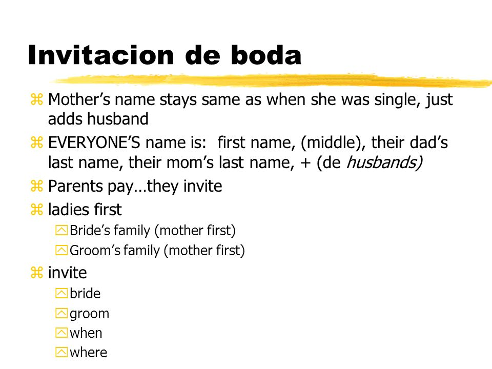 Invitacion de boda zMothers name stays same as when she was single, just adds husband zEVERYONES name is: first name, (middle), their dads last name,