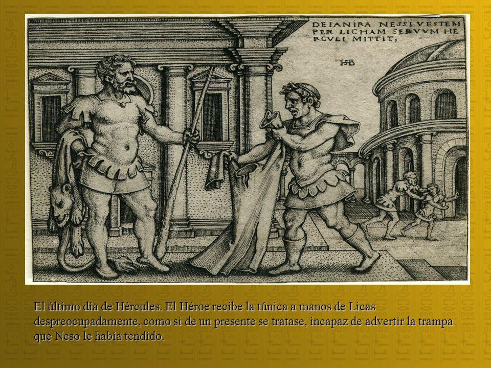 El último día de Hércules. El Héroe recibe la túnica a manos de Licas despreocupadamente, como si de un presente se tratase, incapaz de advertir la tr