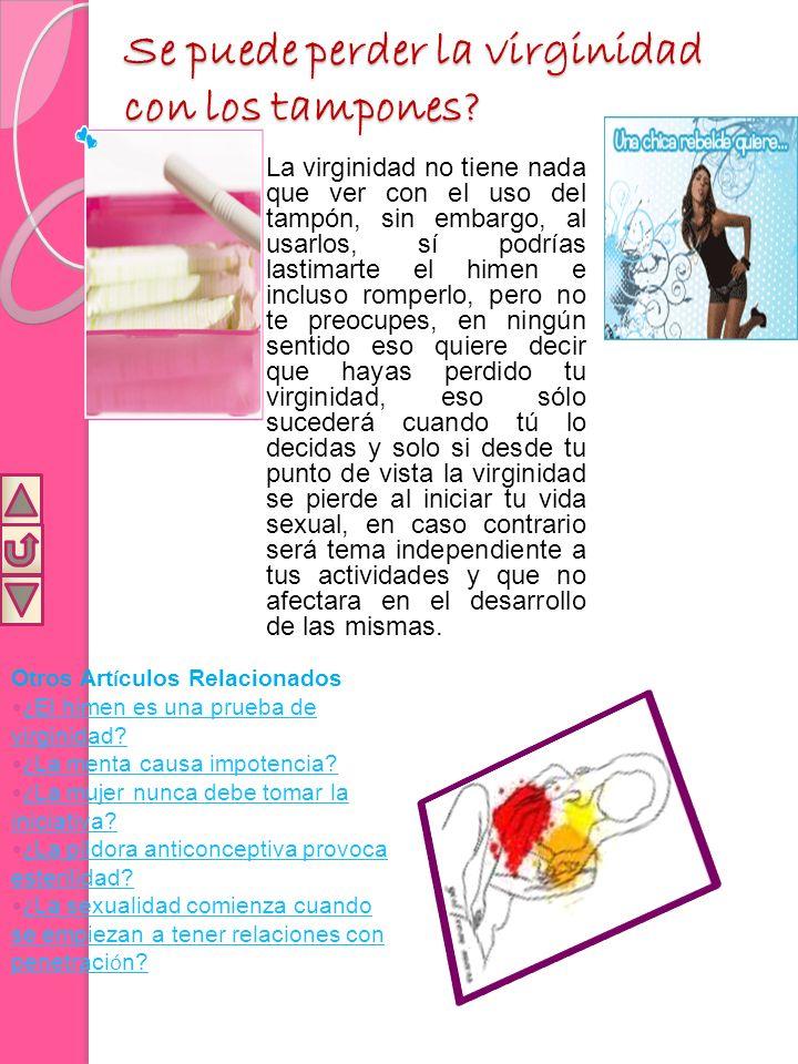 Bibliografía http://www.cuidarteesquererte.com.mx/home/int_conteni do.asp?cve_art=69 http://archivo.elnuevodiario.com.ni/2001/febrero/02- febrero-2001/sexualidad/sexualidad6.html http://www.abcsalud.es/salud/virginidad-masculina/ http://www.hera2001.com/violenciasporhonor/inf ormacion.asp?id=474