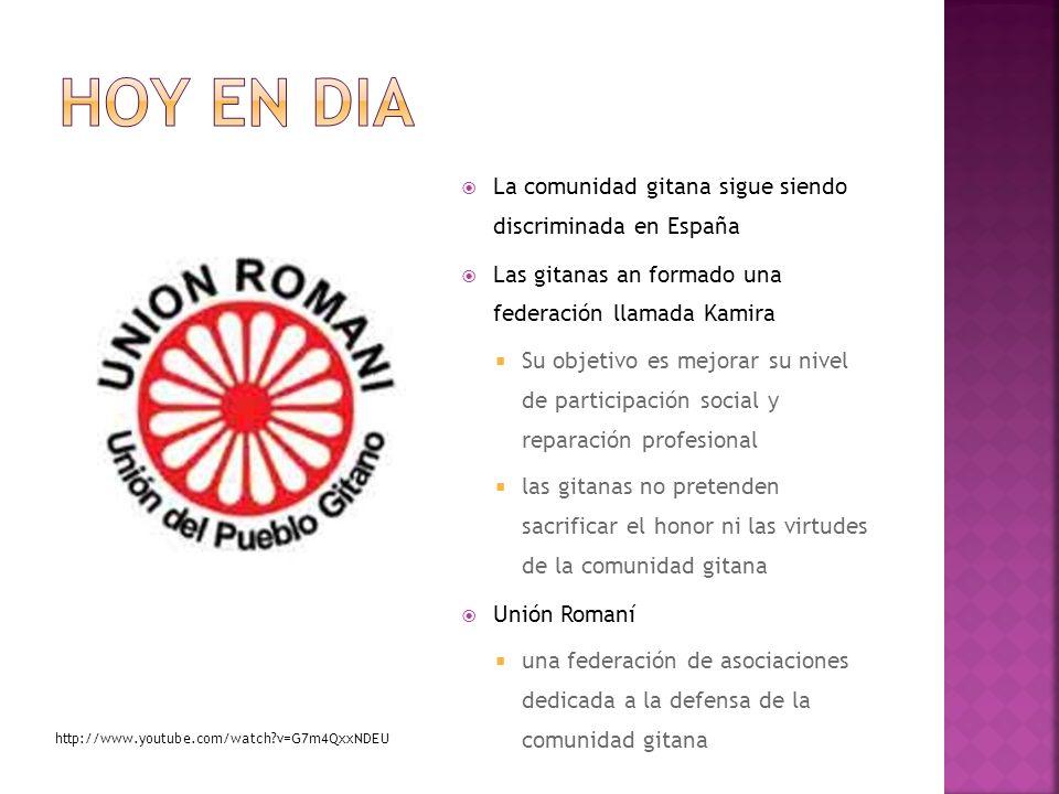 La comunidad gitana sigue siendo discriminada en España Las gitanas an formado una federación llamada Kamira Su objetivo es mejorar su nivel de partic