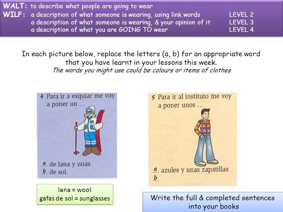 Example: In each picture below, replace the letters (a, b) for an appropriate word that you have learnt in your lessons this week.