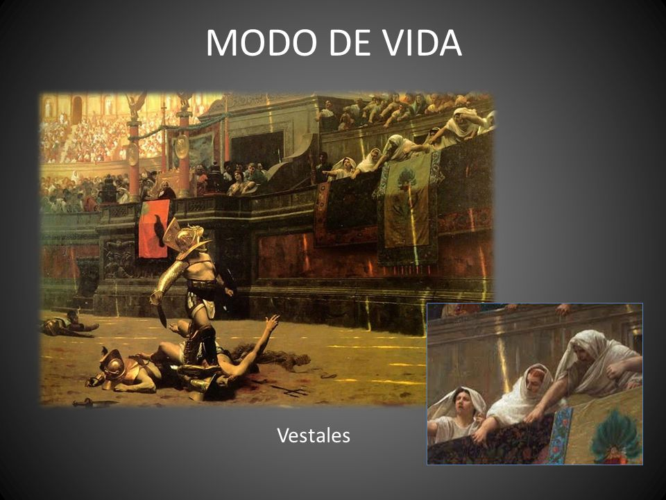 MODO DE VIDA Vestales