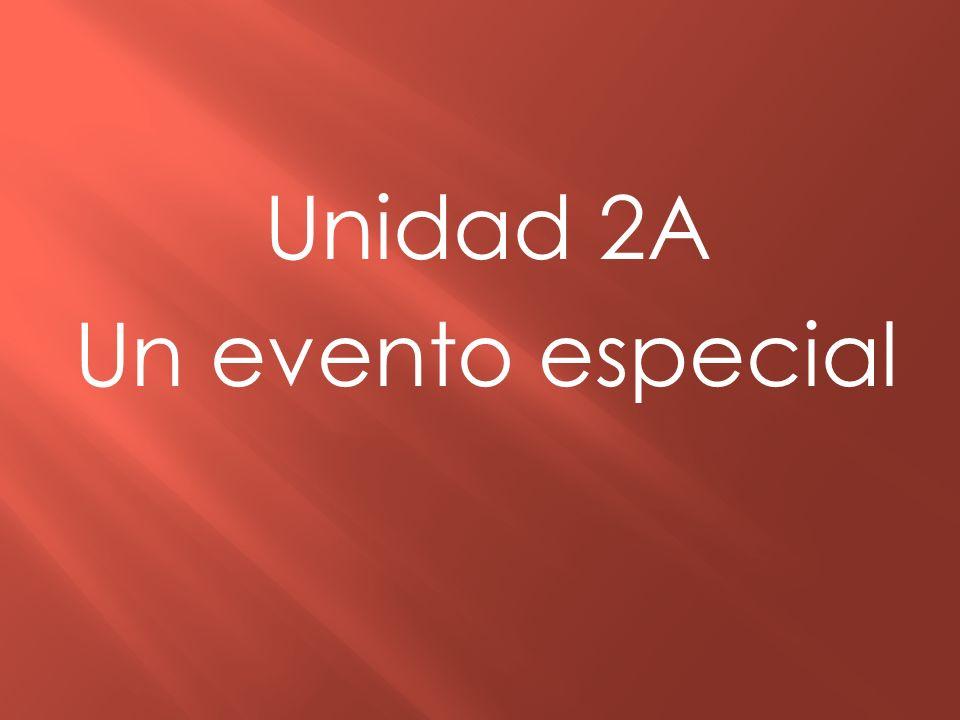 Unidad 2A Un evento especial