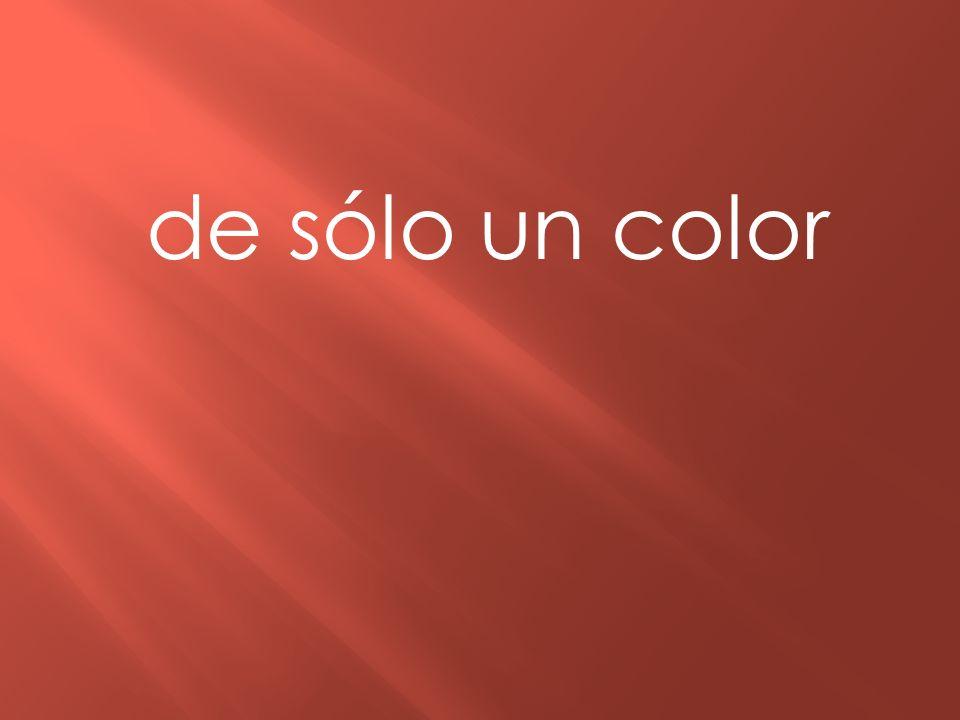 de sólo un color