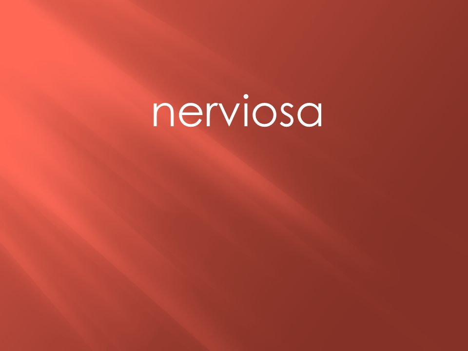 nerviosa