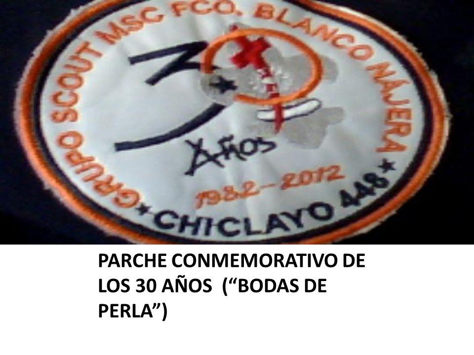 PARCHE CONMEMORATIVO DE LOS 30 AÑOS (BODAS DE PERLA)