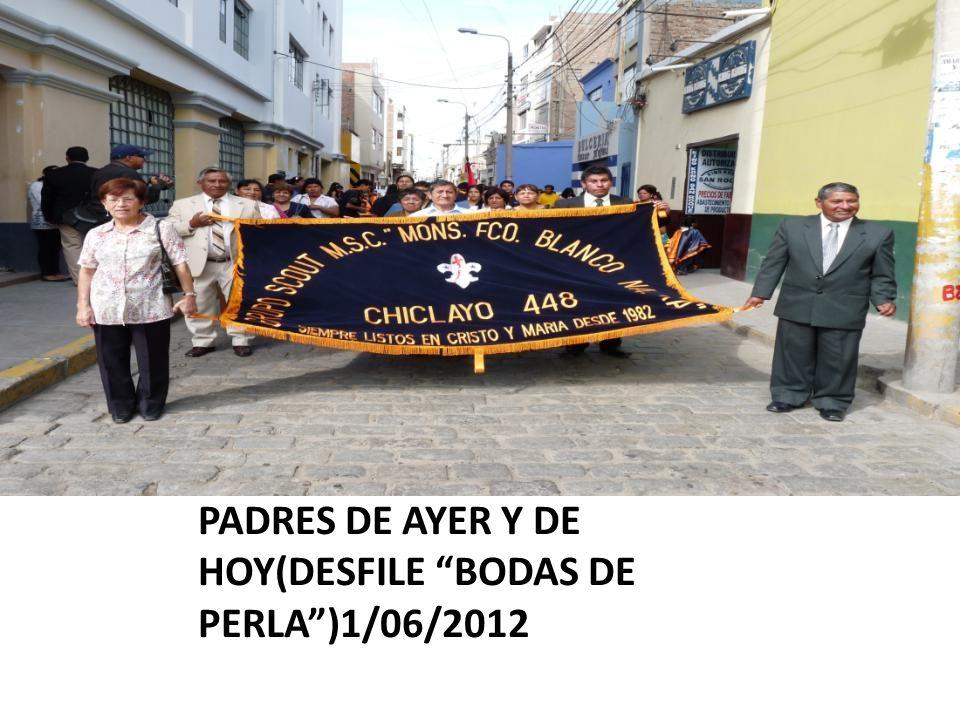DIRIGENTES DEL COMITÉ DE PADRES DE AYER Y DE HOY(DESFILE BODAS DE PERLA)1/06/2012