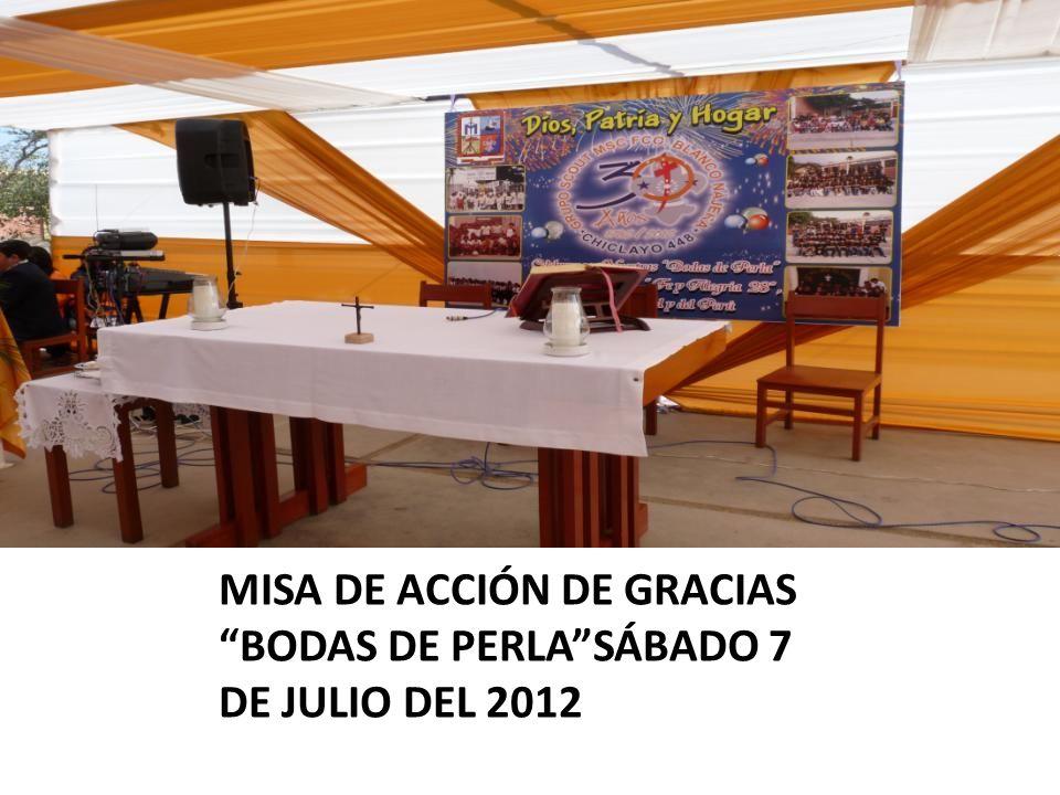 MISA DE ACCIÓN DE GRACIAS BODAS DE PERLASÁBADO 7 DE JULIO DEL 2012