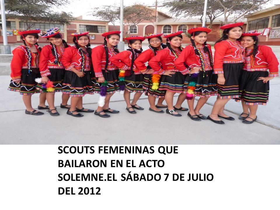 SCOUTS FEMENINAS QUE BAILARON EN EL ACTO SOLEMNE.EL SÁBADO 7 DE JULIO DEL 2012