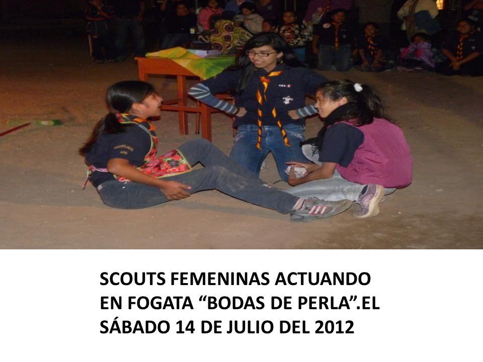 SCOUTS FEMENINAS ACTUANDO EN FOGATA BODAS DE PERLA.EL SÁBADO 14 DE JULIO DEL 2012
