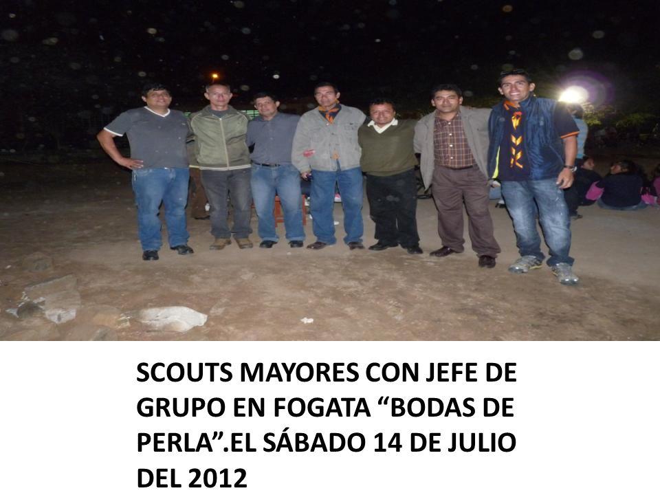 SCOUTS MAYORES CON JEFE DE GRUPO EN FOGATA BODAS DE PERLA.EL SÁBADO 14 DE JULIO DEL 2012