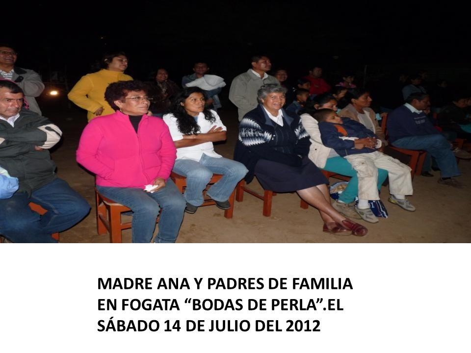 MADRE ANA Y PADRES DE FAMILIA EN FOGATA BODAS DE PERLA.EL SÁBADO 14 DE JULIO DEL 2012