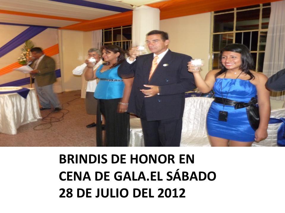 BRINDIS DE HONOR EN CENA DE GALA.EL SÁBADO 28 DE JULIO DEL 2012