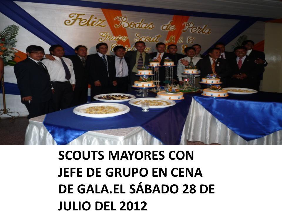 SCOUTS MAYORES CON JEFE DE GRUPO EN CENA DE GALA.EL SÁBADO 28 DE JULIO DEL 2012