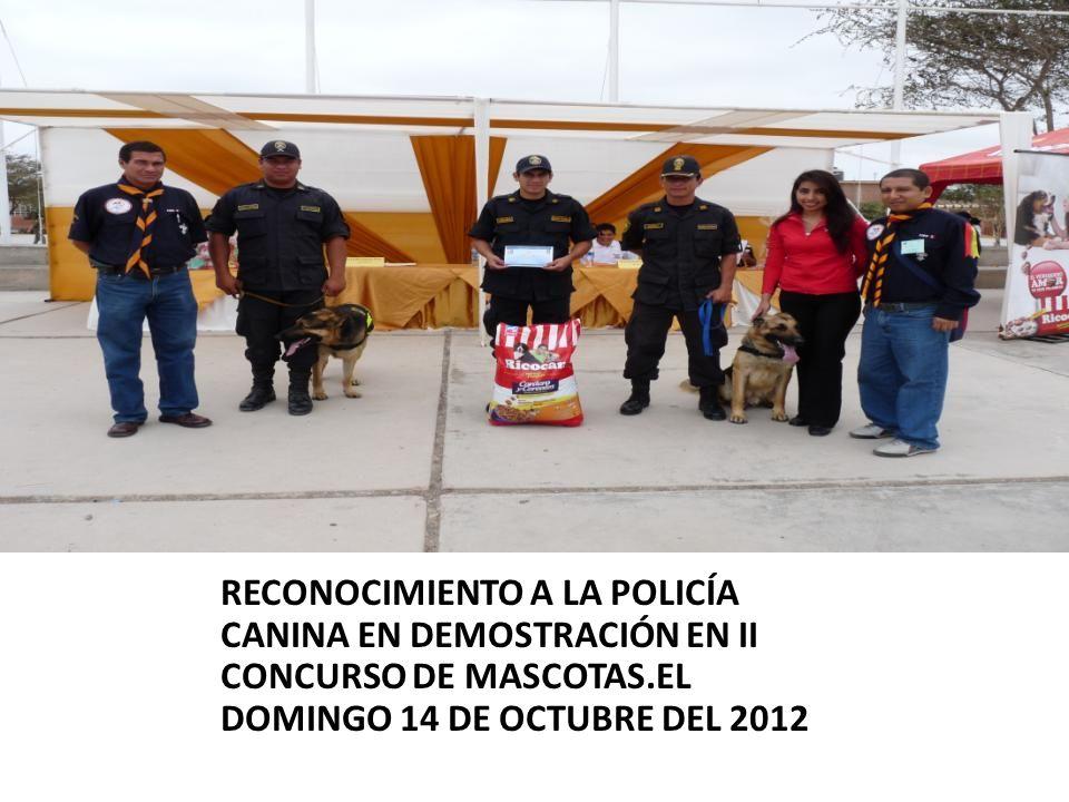 RECONOCIMIENTO A LA POLICÍA CANINA EN DEMOSTRACIÓN EN II CONCURSO DE MASCOTAS.EL DOMINGO 14 DE OCTUBRE DEL 2012
