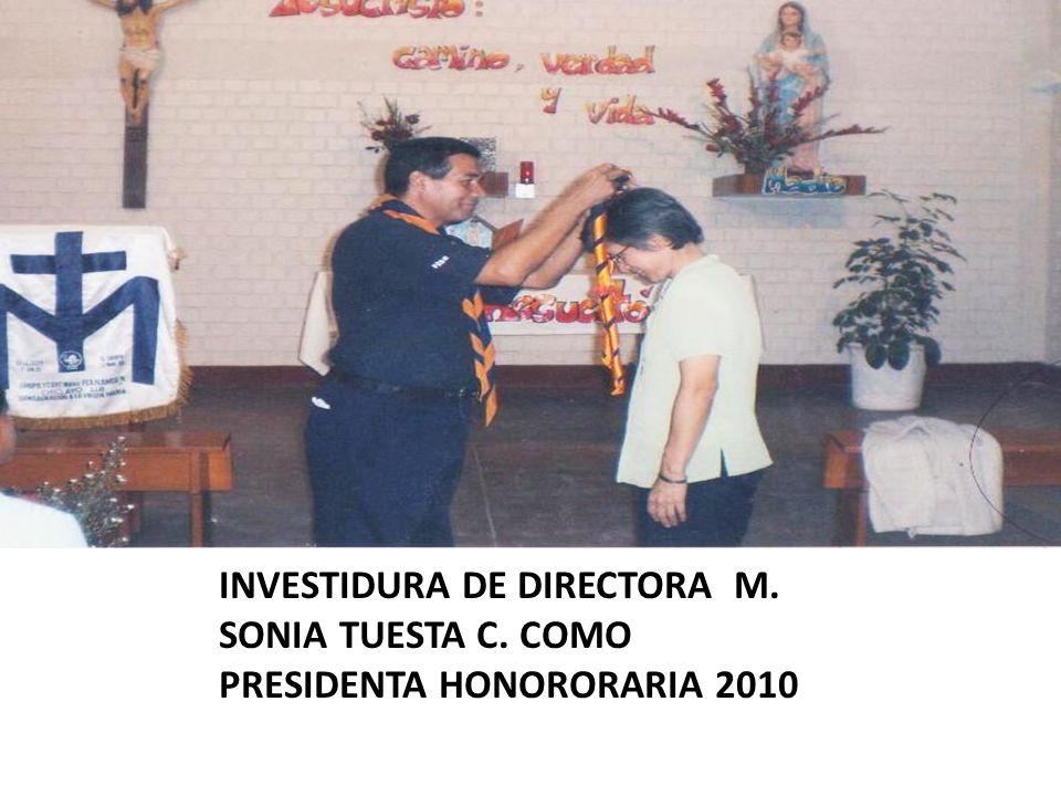 INVESTIDURA DE DIRECTORA M. SONIA TUESTA C. COMO PRESIDENTA HONORORARIA 2010