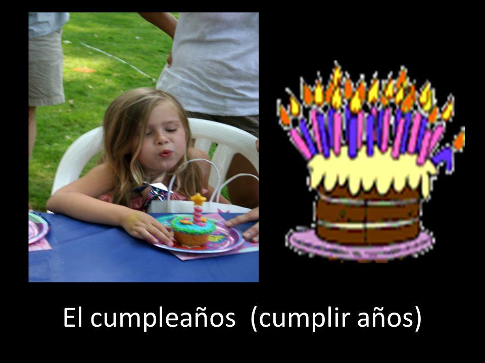 El cumpleaños (cumplir años)
