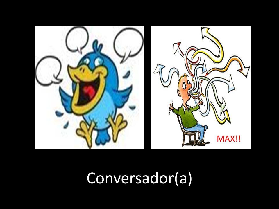 Conversador(a) MAX!!