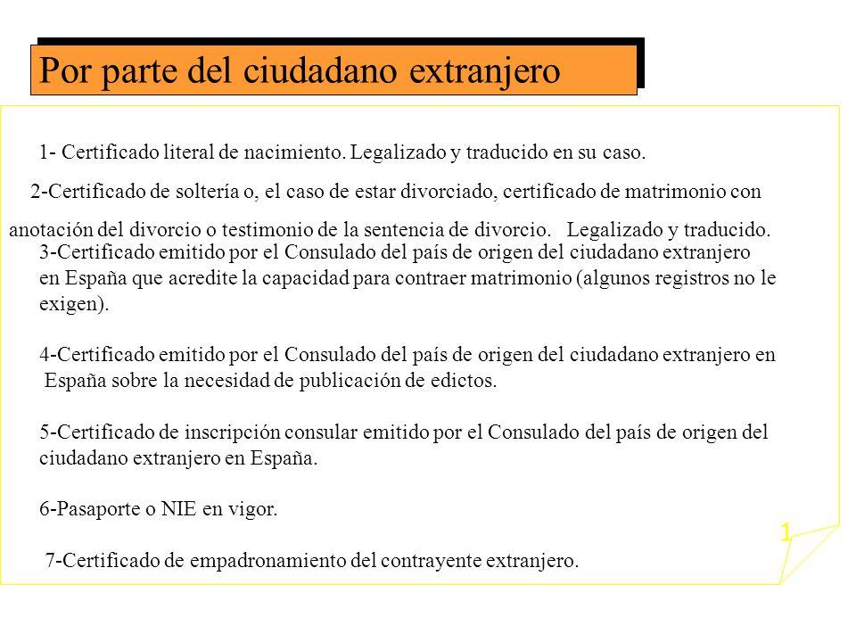 MATRIMONIOS ENTRE UN ESPAÑOL Y UN EXTRANJERO Los ciudadanos españoles y extranjeros tienen derecho a contraer matrimonio en España, con independencia
