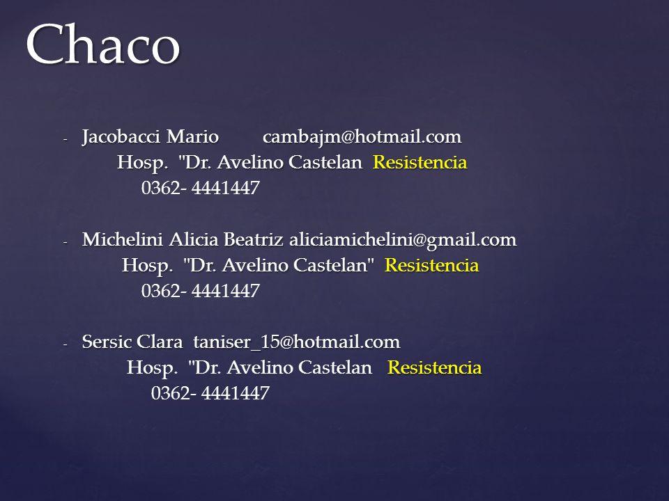 - Jacobacci Mario cambajm@hotmail.com Hosp. Dr. Avelino Castelan Resistencia Hosp.
