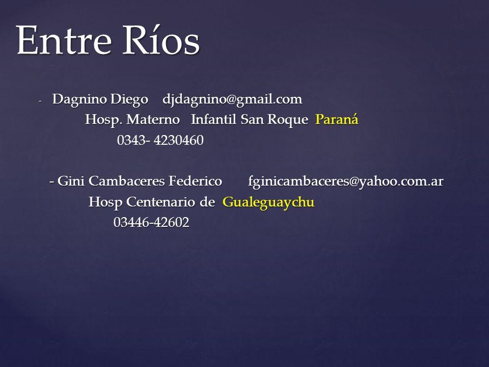 - Dagnino Diego djdagnino@gmail.com Hosp.Materno Infantil San Roque Paraná Hosp.