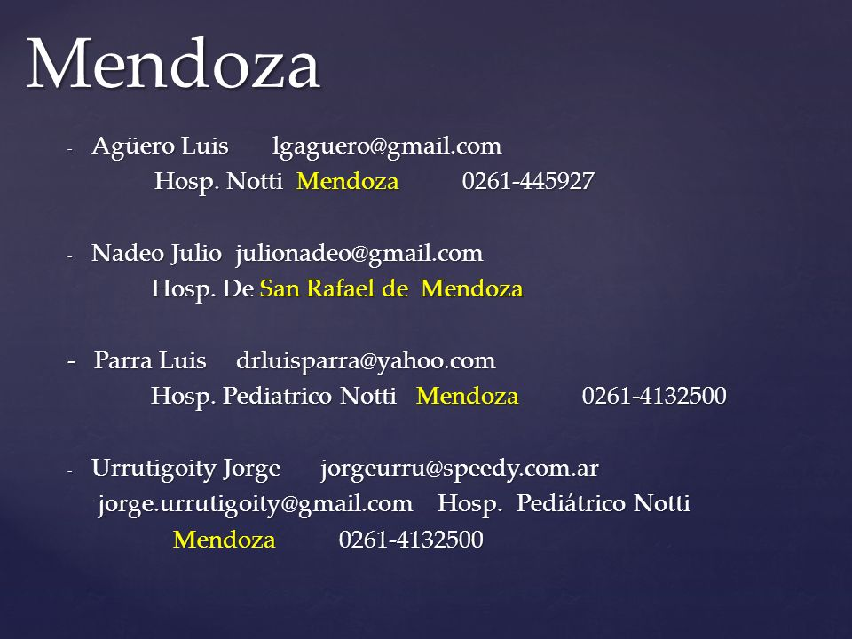 - Agüero Luis lgaguero@gmail.com Hosp.Notti Mendoza 0261-445927 Hosp.