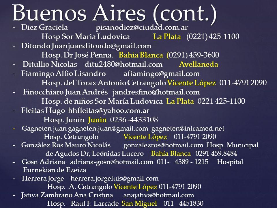 -Diez Graciela pisanodiez@ciudad.com.ar Hosp Sor Maria Ludovica La Plata (0221) 425-1100 -Ditondo Juanjuanditondo@gmail.com Hosp.