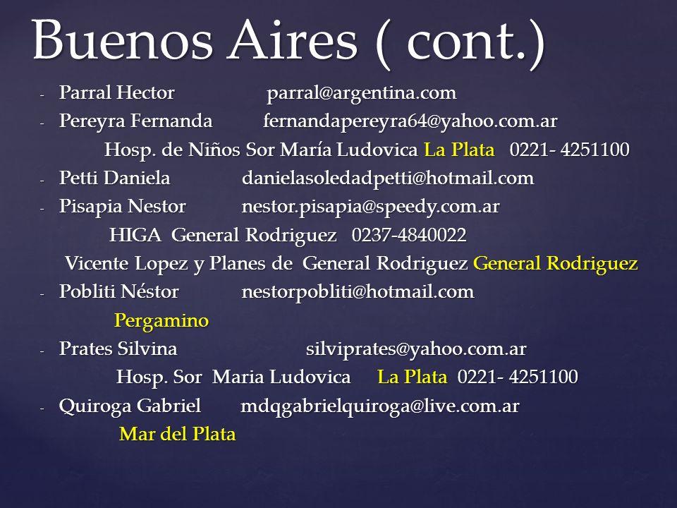 - Parral Hector parral@argentina.com - Pereyra Fernanda fernandapereyra64@yahoo.com.ar Hosp.