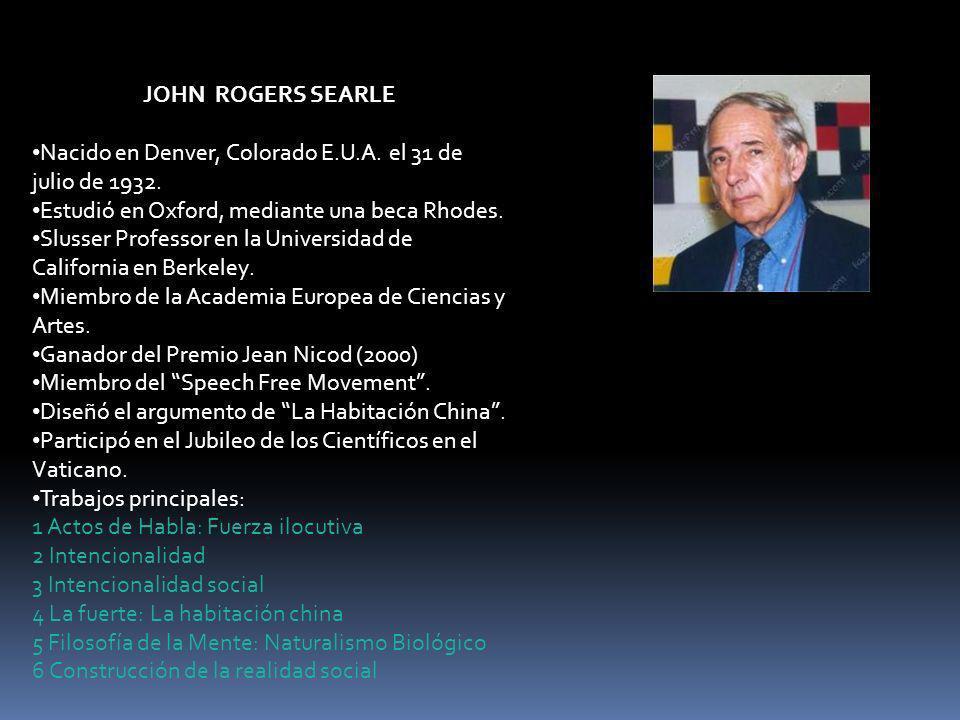 JOHN ROGERS SEARLE Nacido en Denver, Colorado E.U.A.
