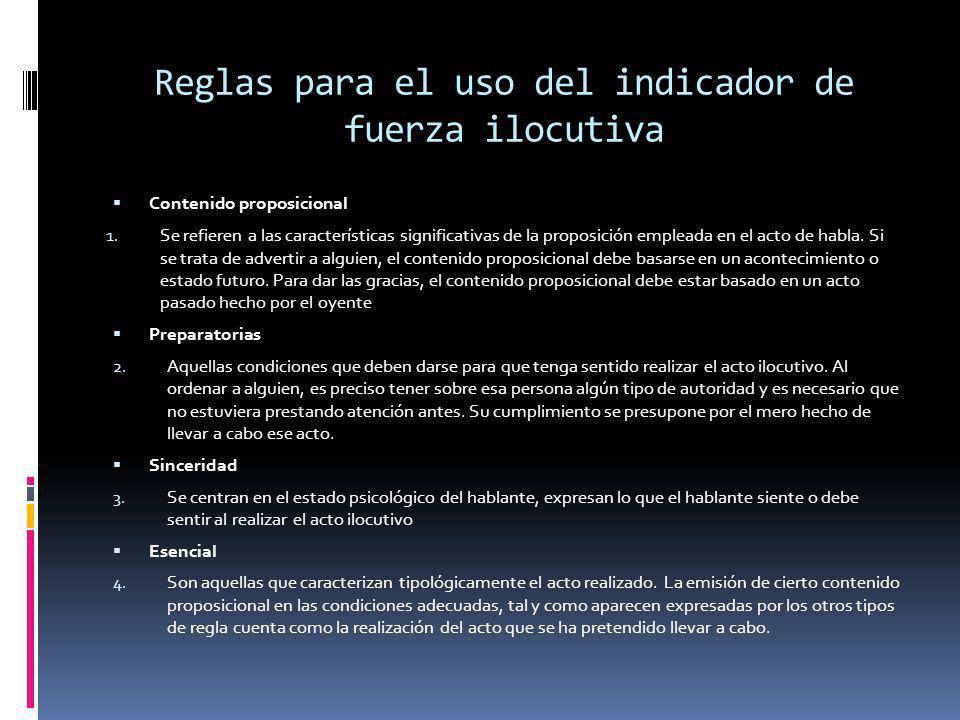 Reglas para el uso del indicador de fuerza ilocutiva Contenido proposicional 1. Se refieren a las características significativas de la proposición emp