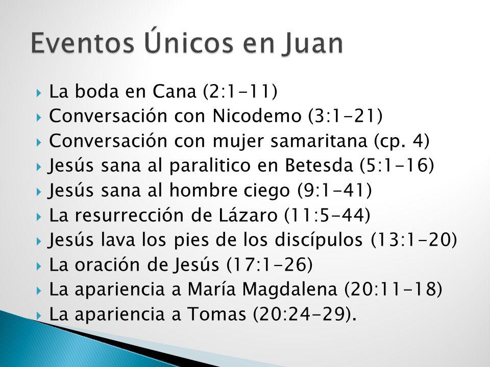 La boda en Cana (2:1-11) Conversación con Nicodemo (3:1-21) Conversación con mujer samaritana (cp. 4) Jesús sana al paralitico en Betesda (5:1-16) Jes