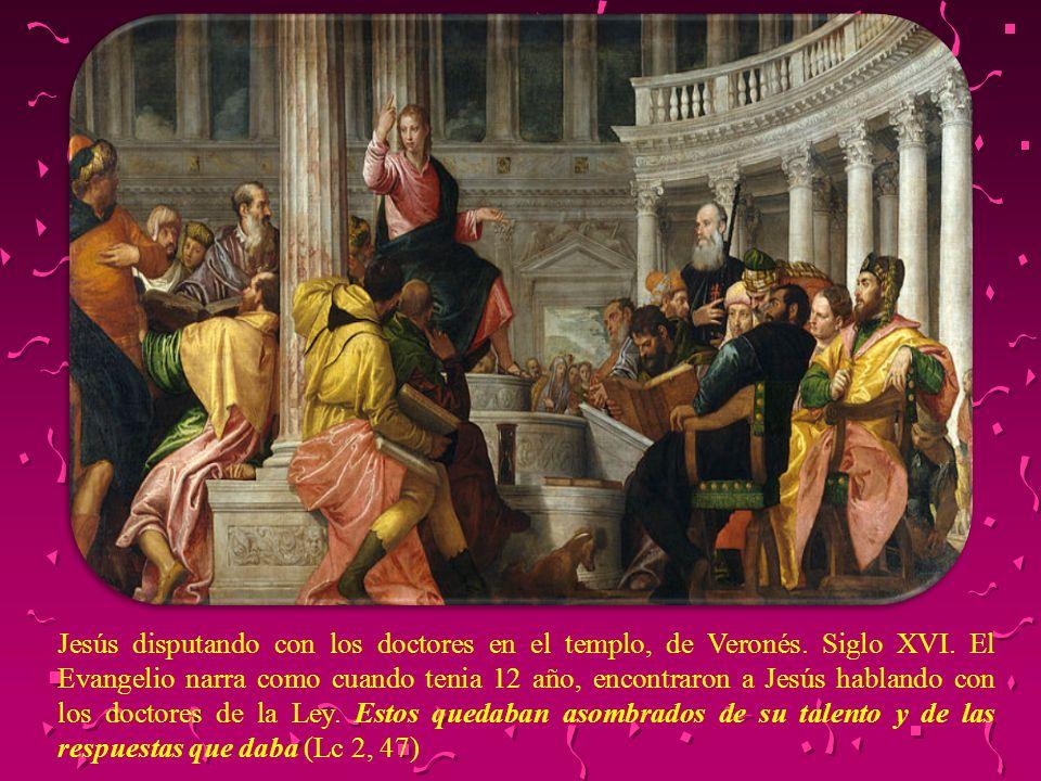 Jesús disputando con los doctores en el templo, de Veronés. Siglo XVI. El Evangelio narra como cuando tenia 12 año, encontraron a Jesús hablando con l