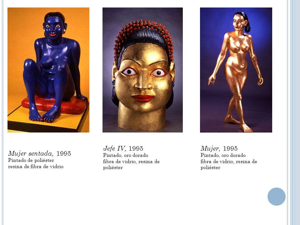 Mujer sentada, 1995 Pintado de poliéster resina de fibra de vidrio Jefe IV, 1995 Pintado, oro dorado fibra de vidrio, resina de poliéster Mujer, 1995