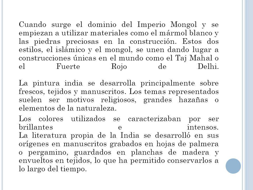 Cuando surge el dominio del Imperio Mongol y se empiezan a utilizar materiales como el mármol blanco y las piedras preciosas en la construcción. Estos
