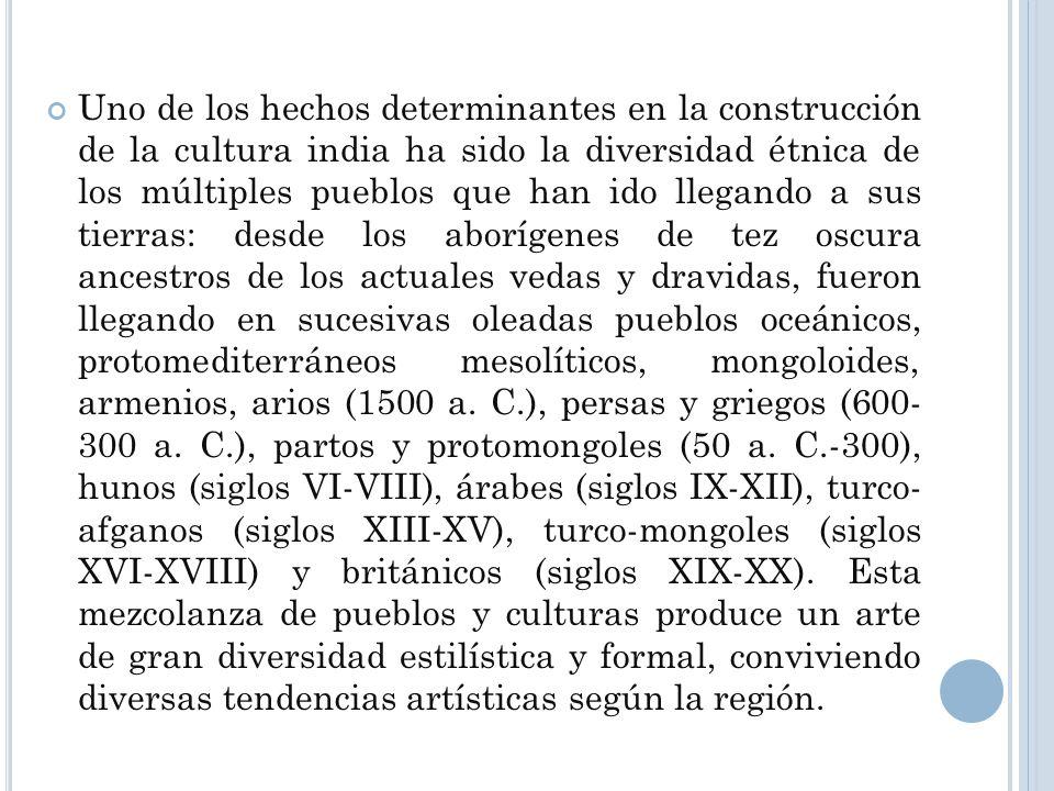 Uno de los hechos determinantes en la construcción de la cultura india ha sido la diversidad étnica de los múltiples pueblos que han ido llegando a su