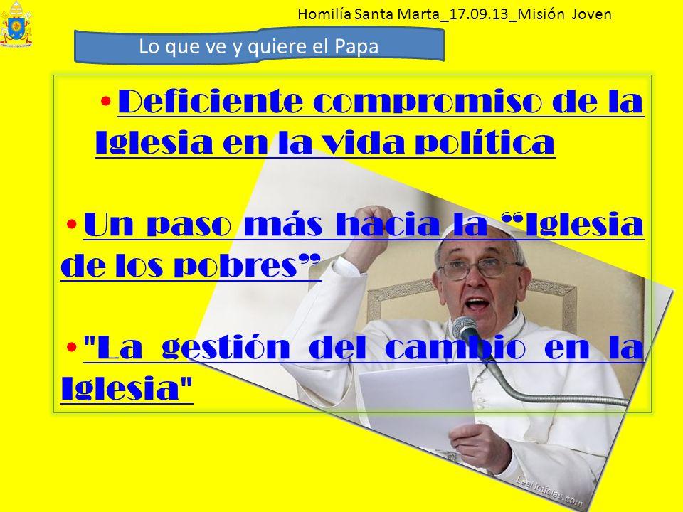 Deficiente compromiso de la Iglesia en la vida políticaDeficiente compromiso de la Iglesia en la vida política Un paso más hacia la Iglesia de los pob