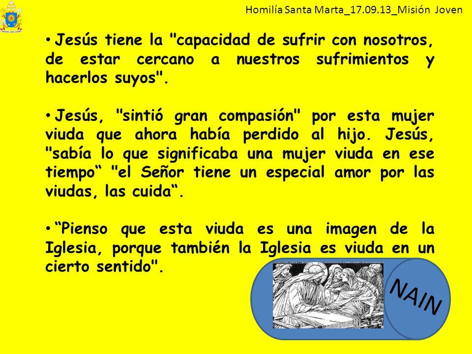 Homilía Santa Marta_17.09.13_Misión Joven Jesús tiene la