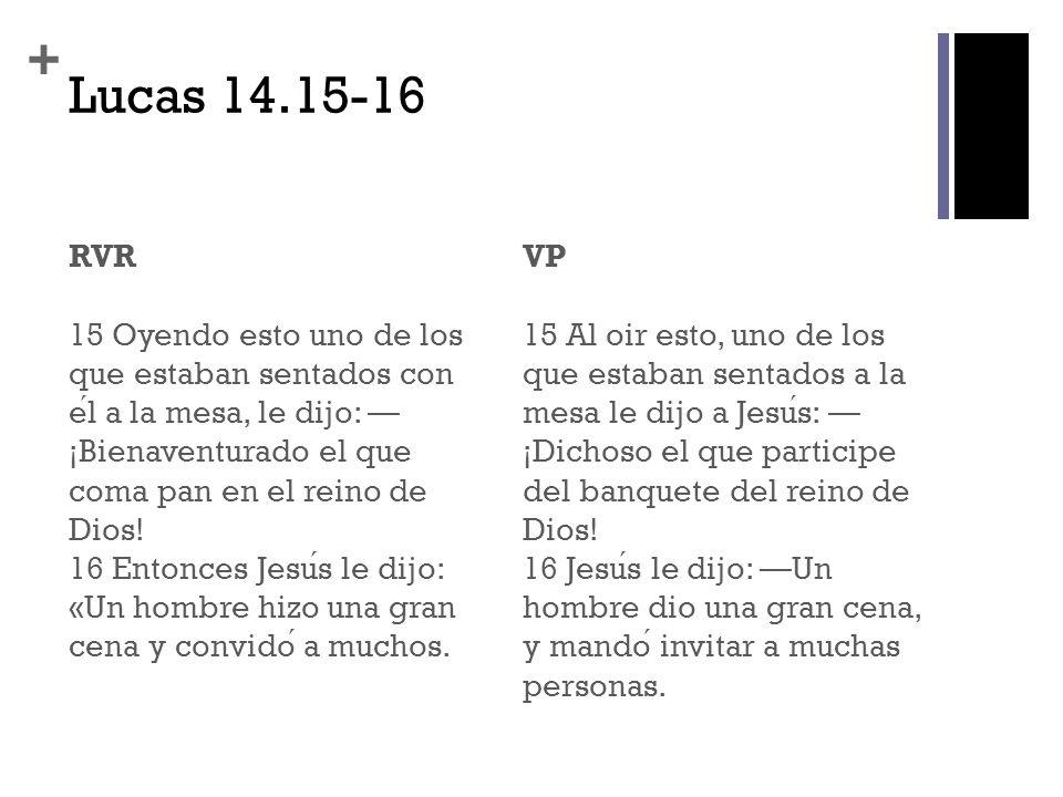 + Lucas 14.17-18 RVR 17 Alahoradelacenaenvioa su siervo a decir a los convidados: Venid, que ya todo esta preparado.