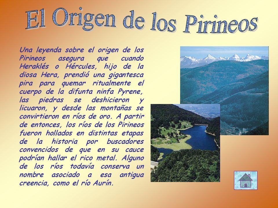 Una leyenda sobre el origen de los Pirineos asegura que cuando Heraklés o Hércules, hijo de la diosa Hera, prendió una gigantesca pira para quemar rit