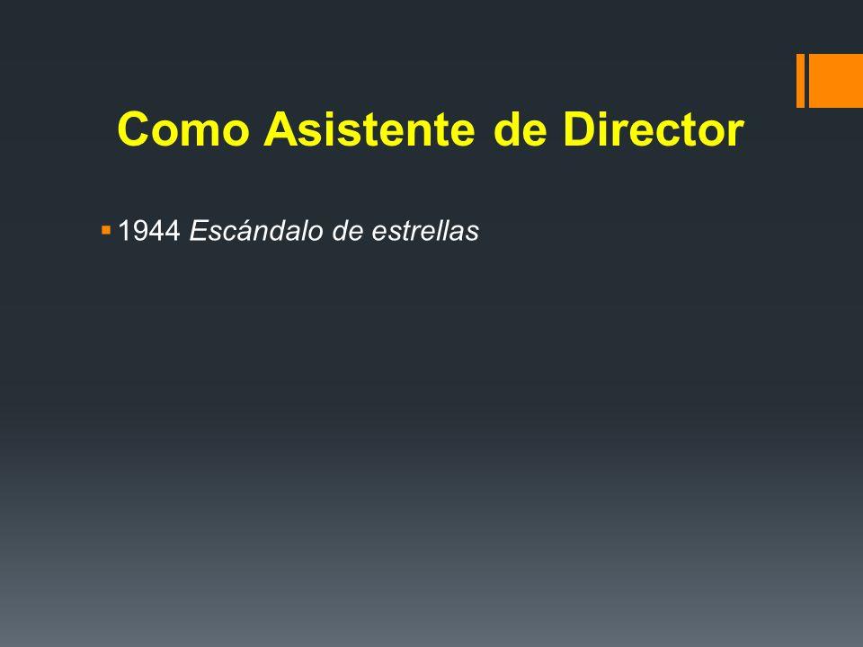 Como Asistente de Director 1944 Escándalo de estrellas