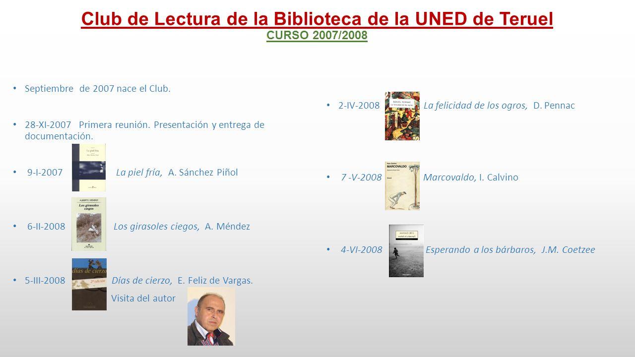 Club de Lectura de la Biblioteca de la UNED de Teruel CURSO 2008/2009 10-XII-2008 Martes con mi viejo profesor, M.