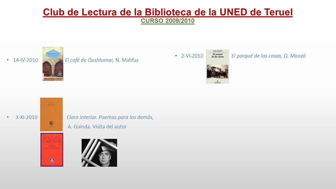 Club de Lectura de la Biblioteca de la UNED de Teruel CURSO 2010/2011 8-X-2010 Últimas tardes con Teresa, J.