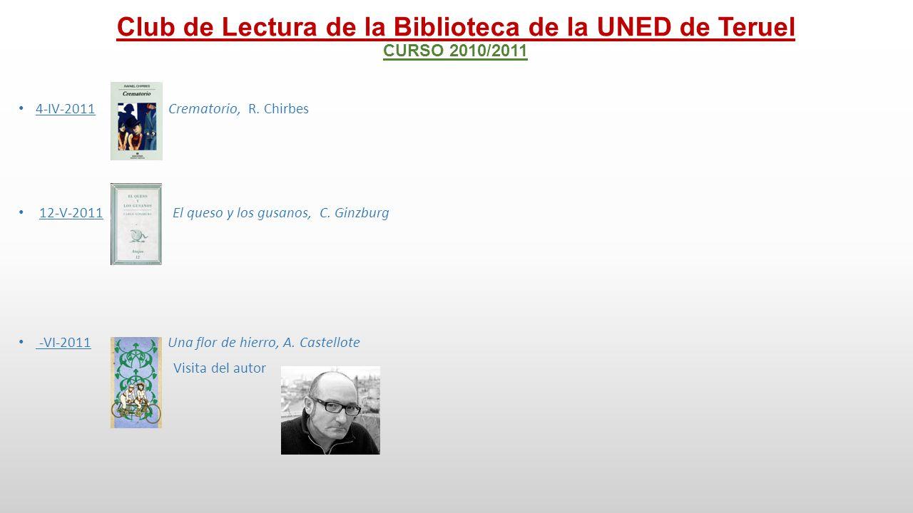 Club de Lectura de la Biblioteca de la UNED de Teruel CURSO 2011/2012 2-XI-2011 La conjura de los necios, J.K.Toole 14-XII-2011 Dublinesses, J.
