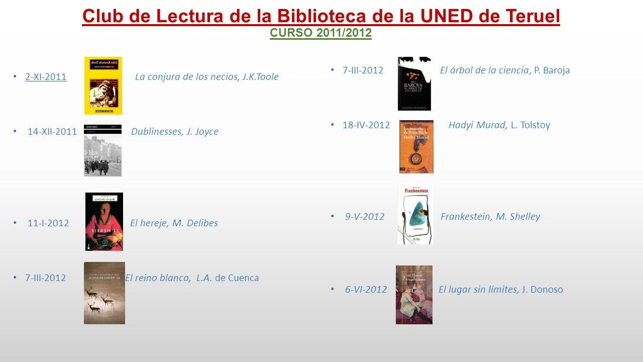 Club de Lectura de la Biblioteca de la UNED de Teruel CURSO 2012/201s 1-X-2013 Participación como invitados en el ENCUENTRO DE CLUBES DE LECTURA organizado por el C.
