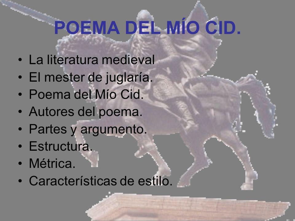 POEMA DEL MÍO CID.La literatura medieval El mester de juglaría.