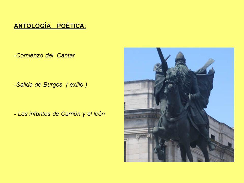 ANTOLOGÍA POÉTICA: -Comienzo del Cantar -Salida de Burgos ( exilio ) - Los infantes de Carrión y el león