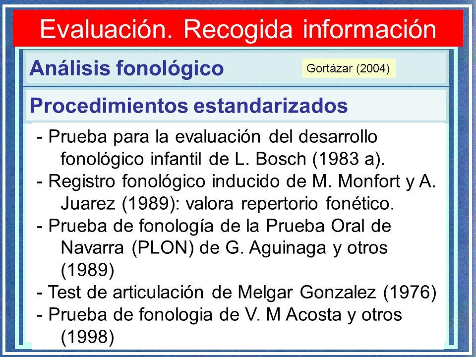 Evaluación. Recogida información Análisis fonológico Procedimientos estandarizados - Prueba para la evaluación del desarrollo fonológico infantil de L