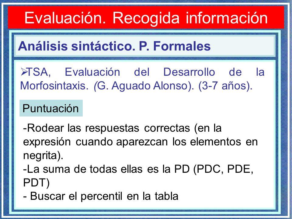 Evaluación. Recogida información Análisis sintáctico. P. Formales TSA, Evaluación del Desarrollo de la Morfosintaxis. (G. Aguado Alonso). (3-7 años).