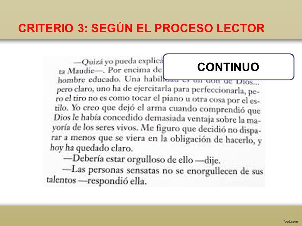 CRITERIO 3: SEGÚN EL PROCESO LECTOR CONTINUO