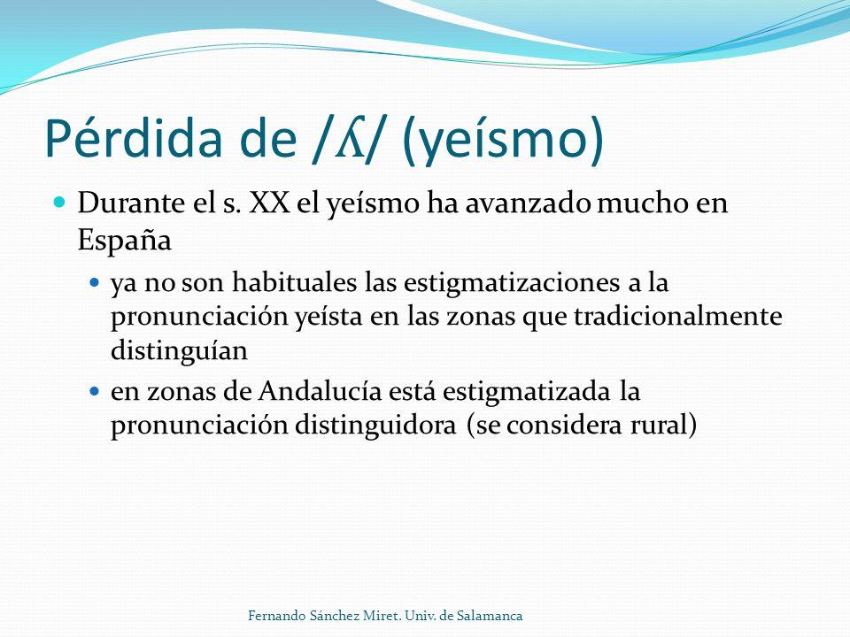 Pérdida de / ʎ / (yeísmo) Durante el s.